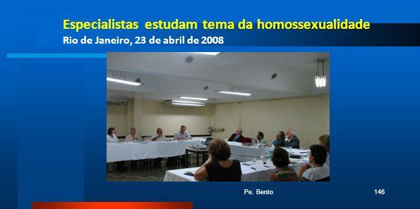 Especialistas estudam tema da homossexualidade Rio de Janeiro, 23 de abril de 2008