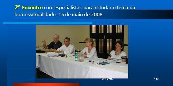 2o Encontro com especialistas para estudar o tema da homossexualidade, 15 de maio de 2008