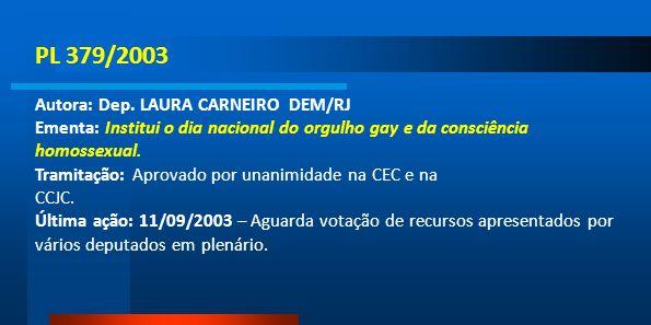 PL 379/2003 Autora: Dep. LAURA CARNEIRO DEM/RJ