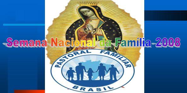Semana Nacional da Família 2008