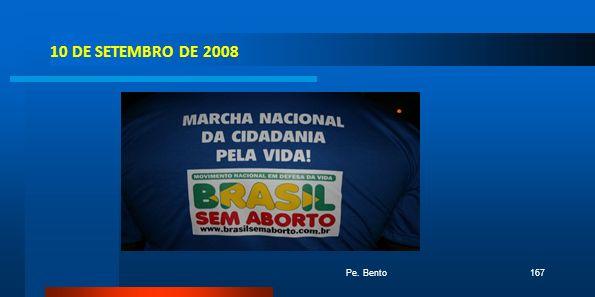 10 DE SETEMBRO DE 2008 Pe. Bento