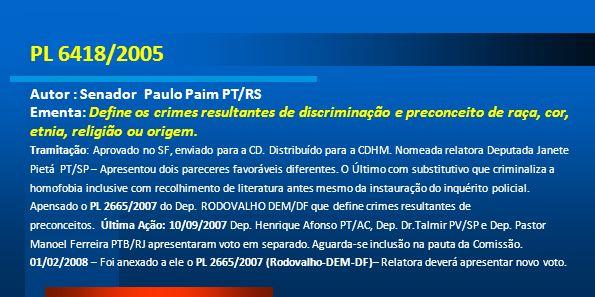 PL 6418/2005 Autor : Senador Paulo Paim PT/RS