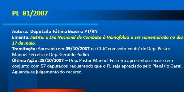 PL 81/2007 Autora: Deputada Fátima Bezerra PT/RN