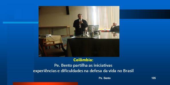 Colômbia: Pe. Bento partilha as iniciativas experiências e dificuldades na defesa da vida no Brasil