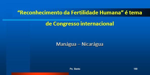 Reconhecimento da Fertilidade Humana é tema de Congresso internacional Manágua – Nicarágua