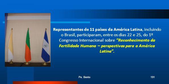 Representantes de 11 países da América Latina, incluindo o Brasil, participaram, entre os dias 22 e 25, do 1º Congresso Internacional sobre Reconhecimento da Fertilidade Humana – perspectivas para a América Latina .