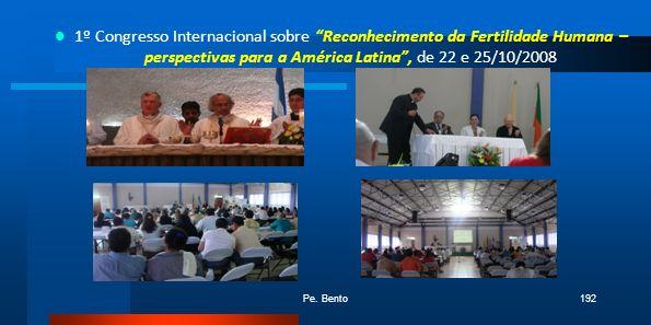 1º Congresso Internacional sobre Reconhecimento da Fertilidade Humana – perspectivas para a América Latina , de 22 e 25/10/2008