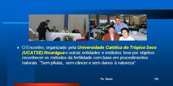 O Encontro, organizado pela Universidade Católica do Trópico Seco (UCATSE) Nicarágua e outras entidades e institutos teve por objetivo reconhecer os métodos da fertilidade com base em procedimentos naturais. Sem pílulas, sem câncer e sem danos à natureza .