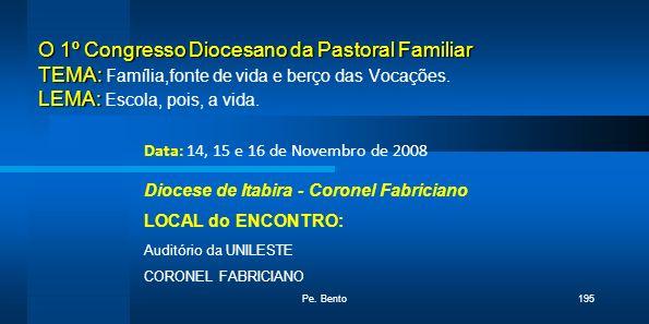 O 1º Congresso Diocesano da Pastoral Familiar TEMA: Família,fonte de vida e berço das Vocações. LEMA: Escola, pois, a vida.