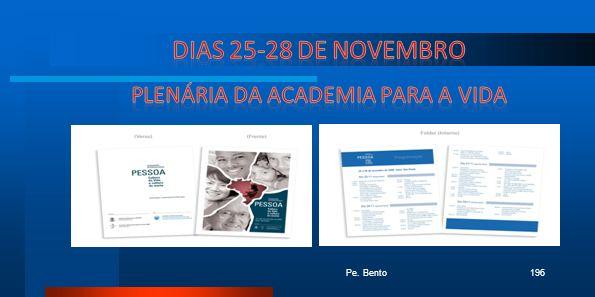 Dias 25-28 de novembro Plenária da Academia para a Vida