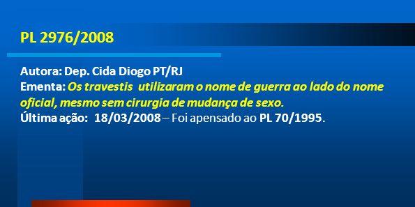 PL 2976/2008 Autora: Dep. Cida Diogo PT/RJ