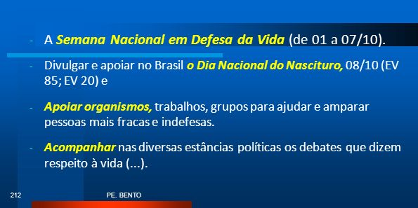 A Semana Nacional em Defesa da Vida (de 01 a 07/10).