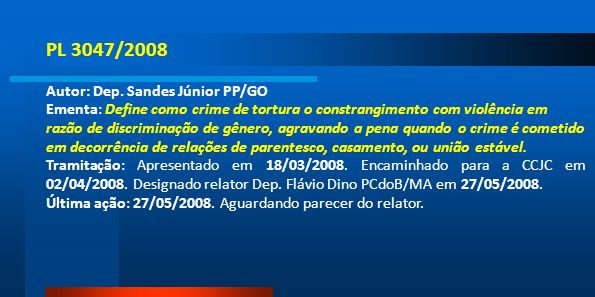 PL 3047/2008 Autor: Dep. Sandes Júnior PP/GO