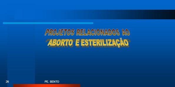 PROJETOS RELACIONADOS AO ABORTO E ESTERILIZAÇÃO