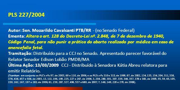 PLS 227/2004 Autor: Sen. Mozarildo Cavalcanti PTB/RR - (no Senado Federal)