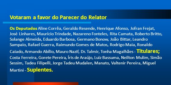 Votaram a favor do Parecer do Relator