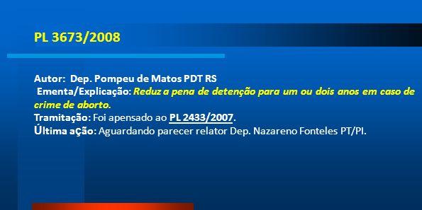PL 3673/2008 Autor: Dep. Pompeu de Matos PDT RS
