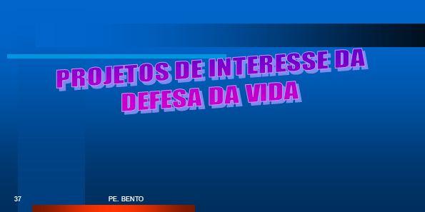 PROJETOS DE INTERESSE DA