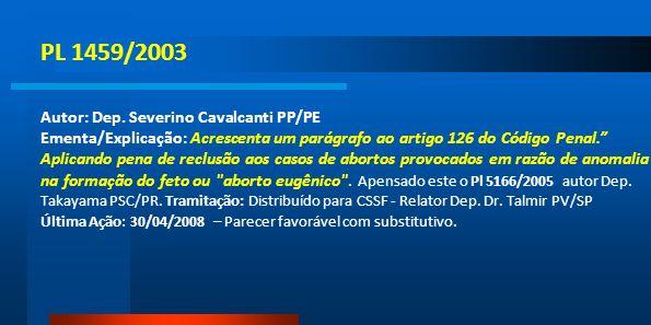 PL 1459/2003 Autor: Dep. Severino Cavalcanti PP/PE