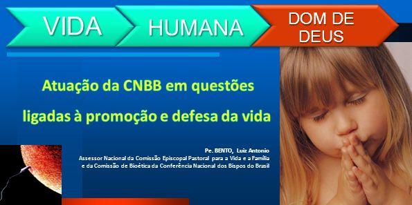 Atuação da CNBB em questões ligadas à promoção e defesa da vida