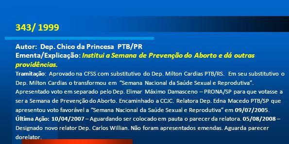 343/ 1999 Autor: Dep. Chico da Princesa PTB/PR