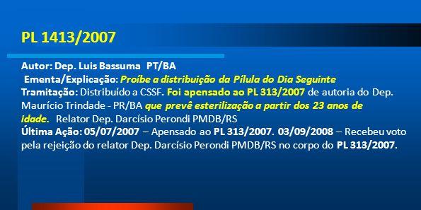 PL 1413/2007 Autor: Dep. Luis Bassuma PT/BA