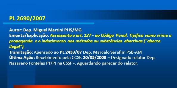 PL 2690/2007 Autor: Dep. Miguel Martini PHS/MG