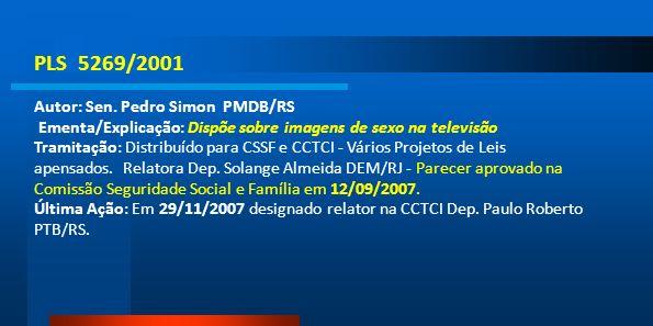 PLS 5269/2001 Autor: Sen. Pedro Simon PMDB/RS
