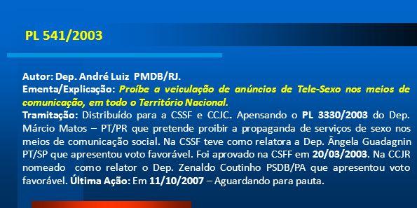 PL 541/2003Autor: Dep. André Luiz PMDB/RJ.
