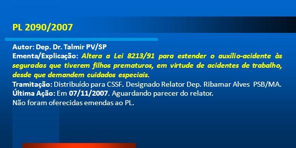 PL 2090/2007 Autor: Dep. Dr. Talmir PV/SP