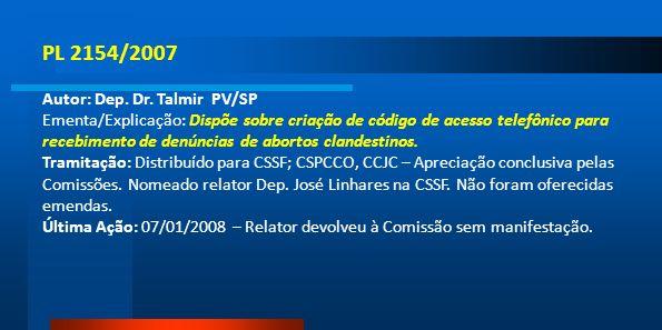 PL 2154/2007 Autor: Dep. Dr. Talmir PV/SP