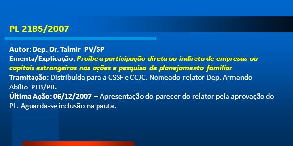 PL 2185/2007 Autor: Dep. Dr. Talmir PV/SP