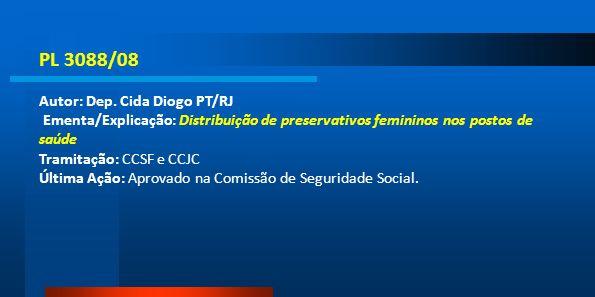 PL 3088/08 Autor: Dep. Cida Diogo PT/RJ