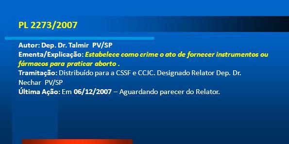 PL 2273/2007 Autor: Dep. Dr. Talmir PV/SP