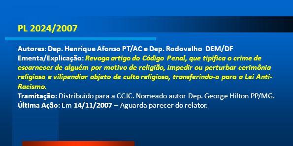 PL 2024/2007 Autores: Dep. Henrique Afonso PT/AC e Dep. Rodovalho DEM/DF.