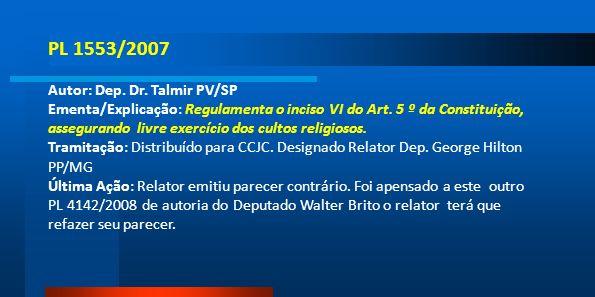 PL 1553/2007 Autor: Dep. Dr. Talmir PV/SP