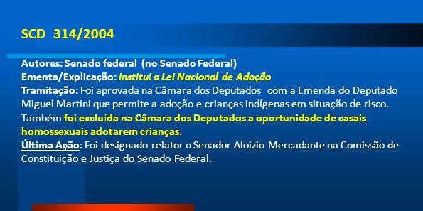 SCD 314/2004 Autores: Senado federal (no Senado Federal)