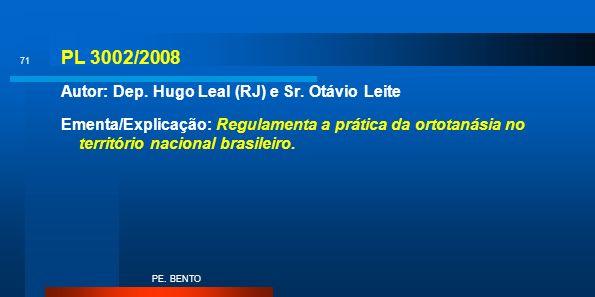 PL 3002/2008 Autor: Dep. Hugo Leal (RJ) e Sr. Otávio Leite
