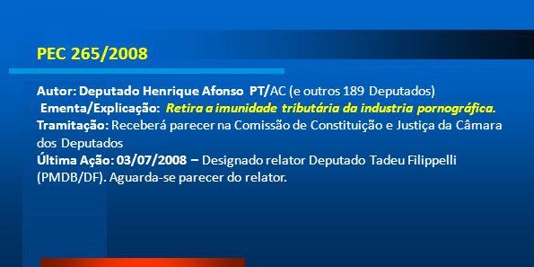 PEC 265/2008Autor: Deputado Henrique Afonso PT/AC (e outros 189 Deputados)
