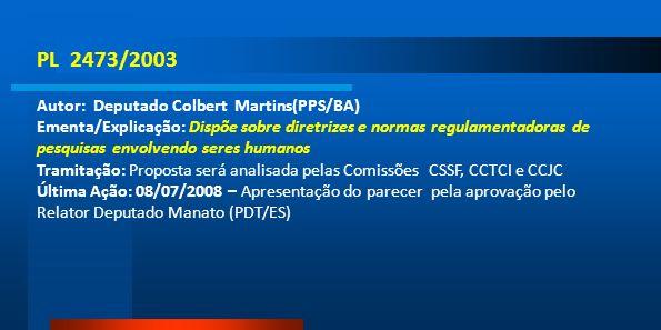 PL 2473/2003 Autor: Deputado Colbert Martins(PPS/BA)