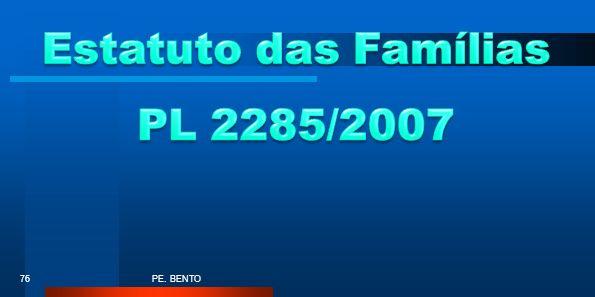 Estatuto das Famílias PL 2285/2007