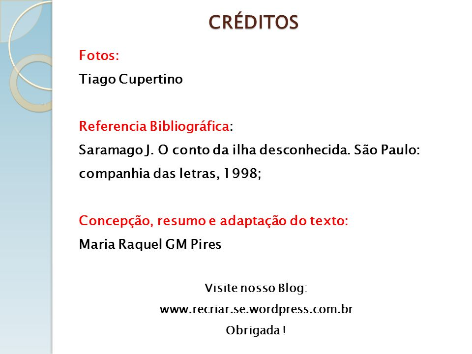 CRÉDITOS Fotos: Tiago Cupertino Referencia Bibliográfica: