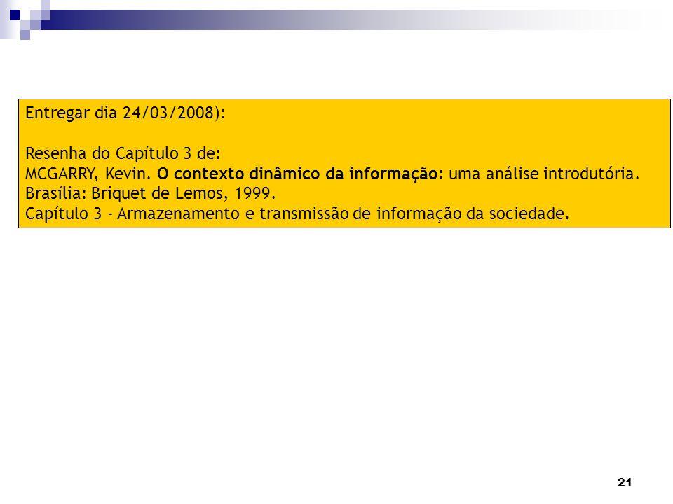 Entregar dia 24/03/2008): Resenha do Capítulo 3 de: