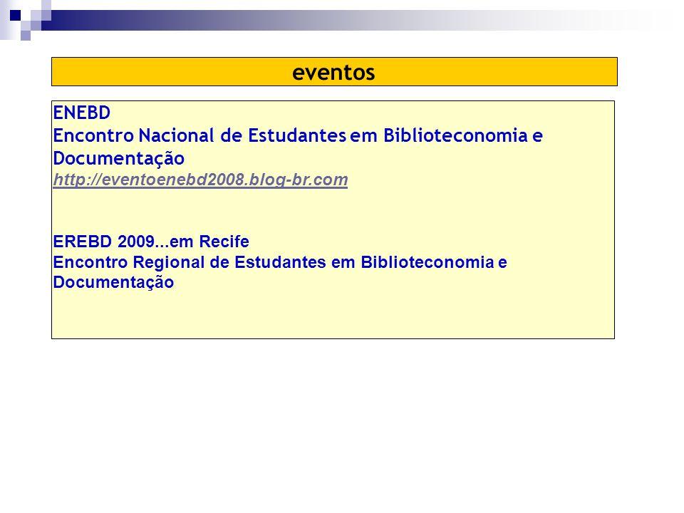 eventos ENEBD. Encontro Nacional de Estudantes em Biblioteconomia e Documentação. http://eventoenebd2008.blog-br.com.