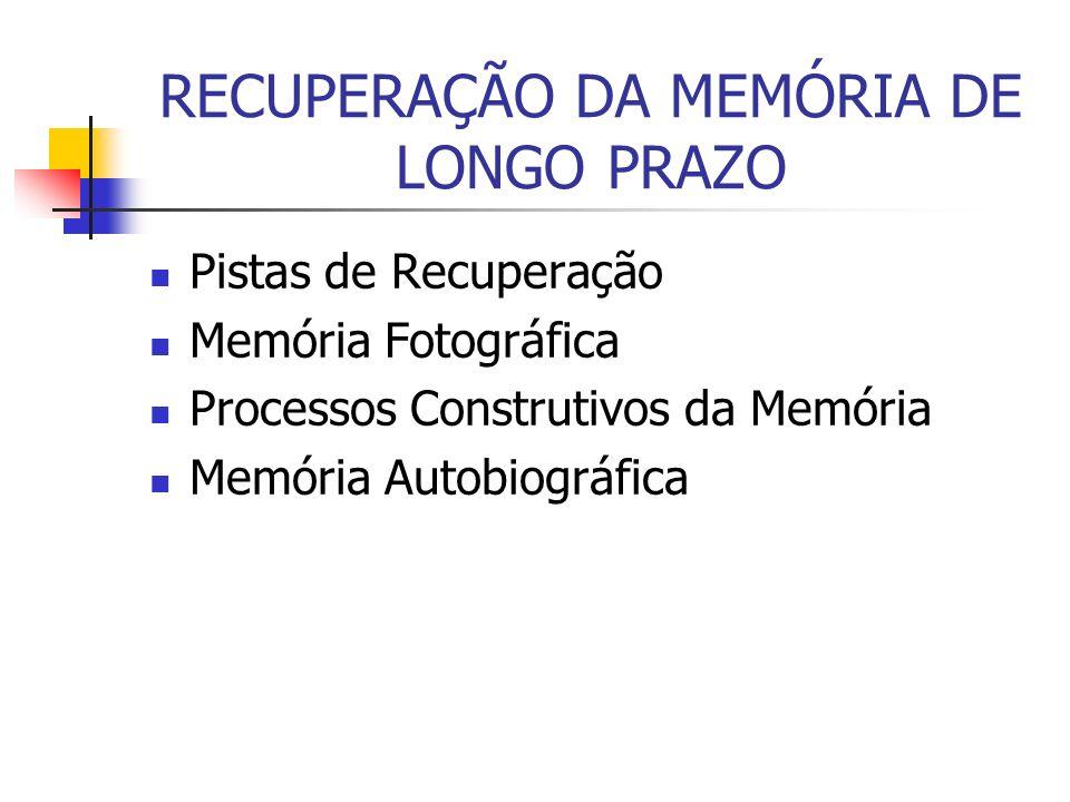 RECUPERAÇÃO DA MEMÓRIA DE LONGO PRAZO