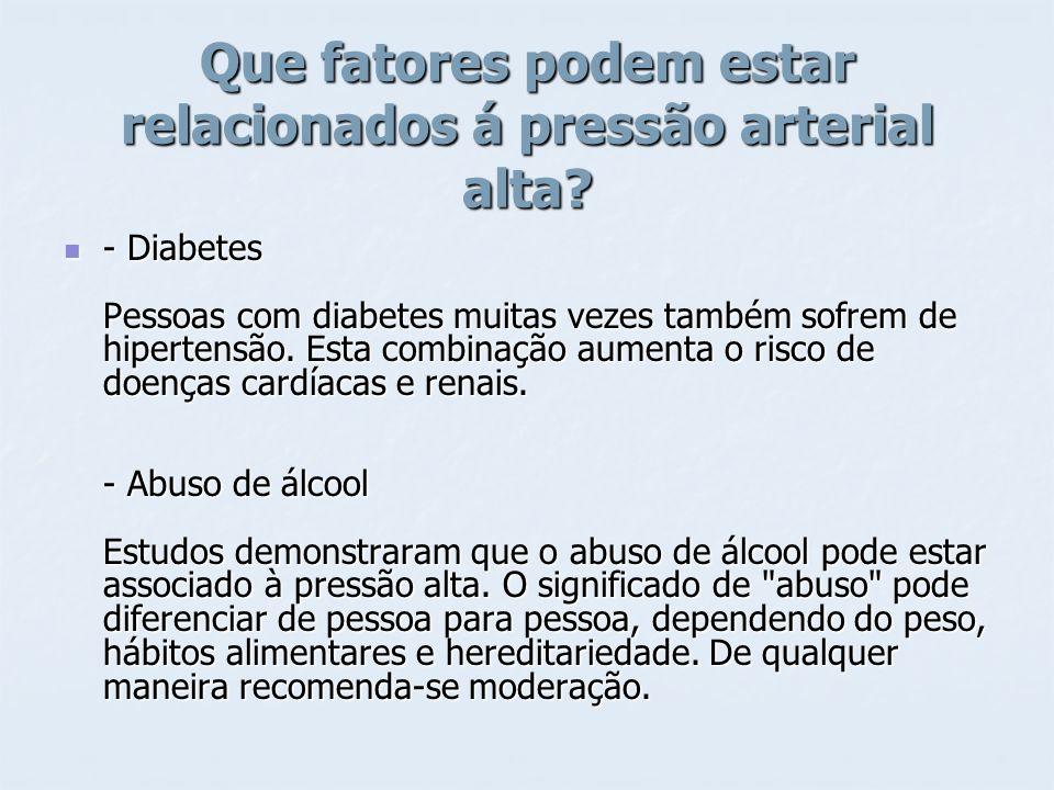 Que fatores podem estar relacionados á pressão arterial alta