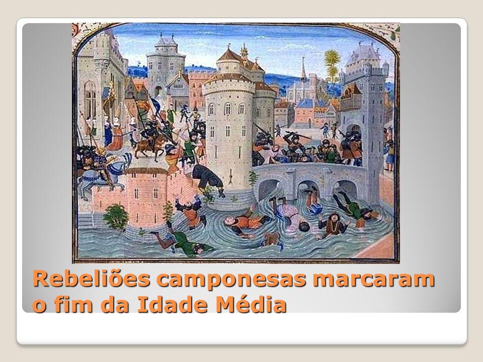 Rebeliões camponesas marcaram o fim da Idade Média