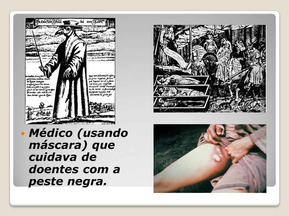 Médico (usando máscara) que cuidava de doentes com a peste negra.