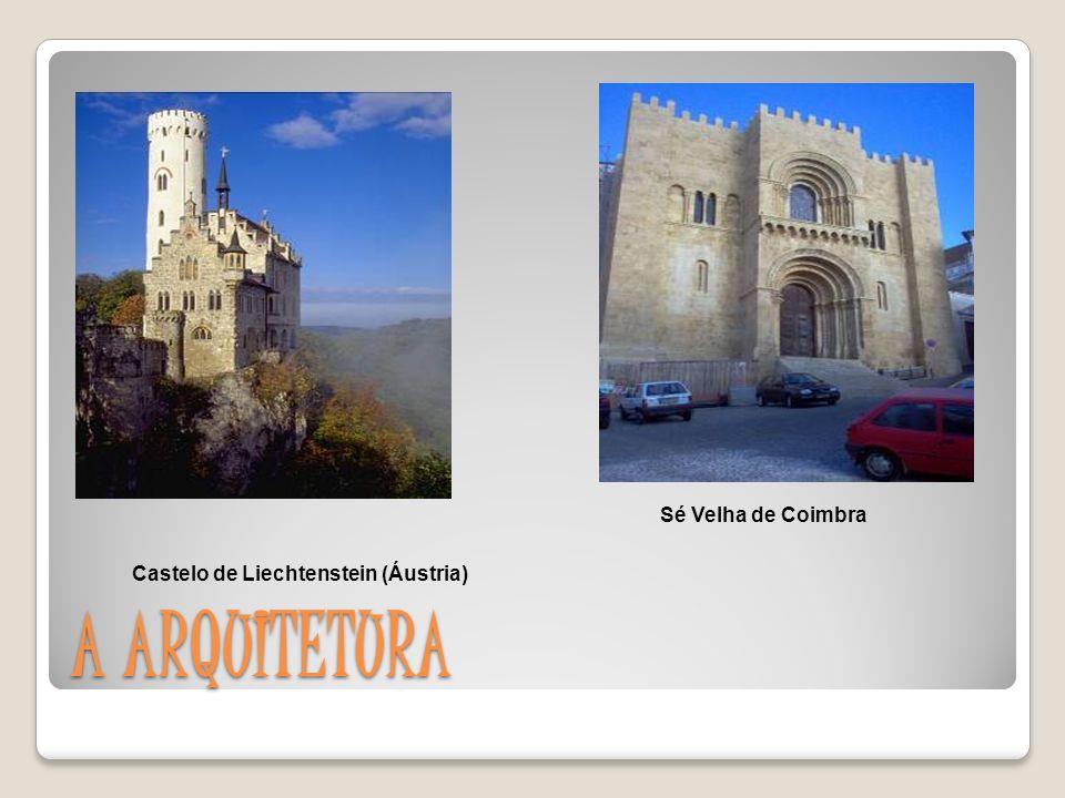 Sé Velha de Coimbra Castelo de Liechtenstein (Áustria) A ARQUITETURA