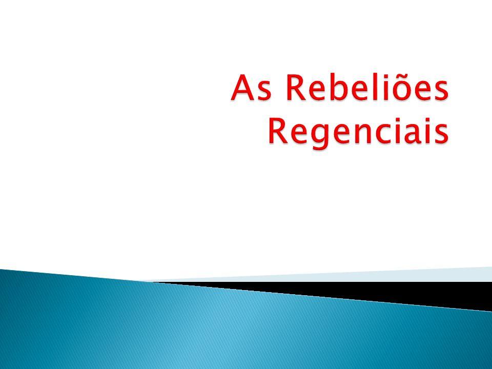 As Rebeliões Regenciais